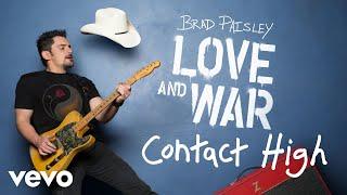 "Video thumbnail of ""Brad Paisley - Contact High (Audio)"""