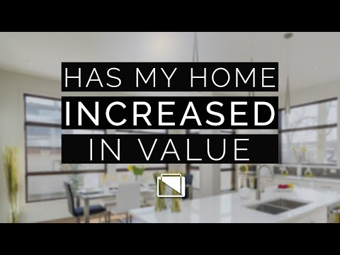 Has my Home Increased in Value??