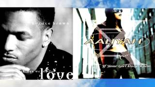 Horace Brown - Things We Do For Love (If Your Girl Only Knew) (feat. Aaliyah) (Mashup)