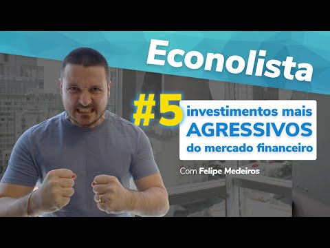 5 investimentos mais AGRESSIVOS do mercado financeiro – Econolista #6