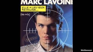 Marc Lavoine - Elle A Les Yeux Revolver