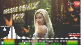 Dragostea Nu Se Stinge-Reggae remix 2019-Dj Antoniomix