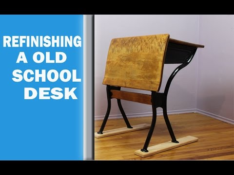 Refinishing a Old School Desk