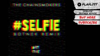 "The Chainsmokers - ""#SELFIE (Botnek Remix)"" (Audio) | Dim Mak Records"