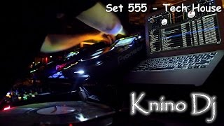 KninoDj - Set 555 - Tech House