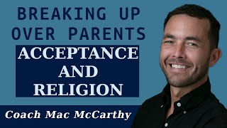 Breaking Up Over Parents Acceptance And Religion (what's Fair?)