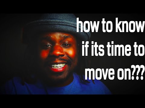 How To Know If It's Time To Move On? – sylvester mcnutt