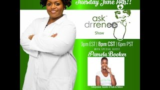 The Ask Dr. Renee Show with Pamela Booker