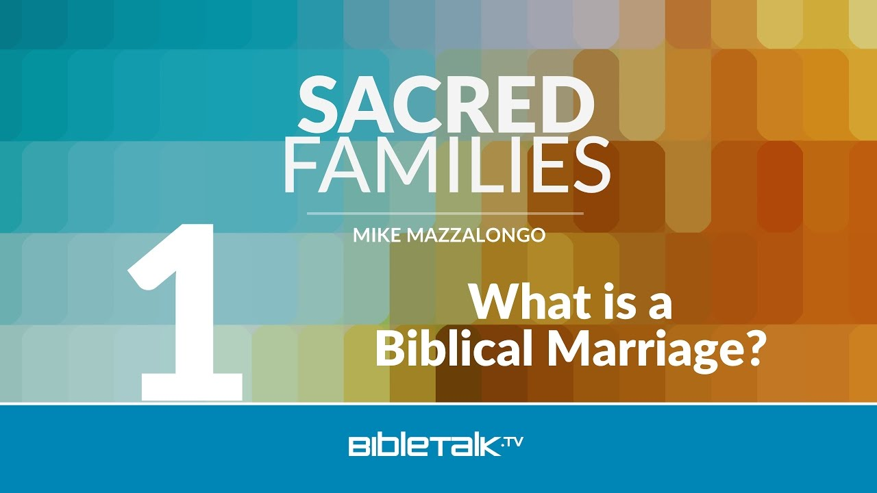 1. What is a Biblical Marriage?