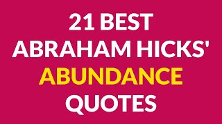 21 Best Abraham Hicks' Abundance Quotes