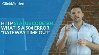 """HTTP Status Code 504: What Is a 504 Error """"Gateway Time Out"""" Response Code?"""