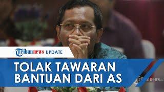 Mahfud MD Sebut Indonesia Tolak Tawaran Kerja Sama dari AS demi hindari Perang dengan China