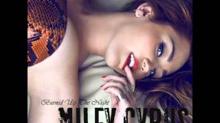 Miley Cyrus - Burned Up The Night
