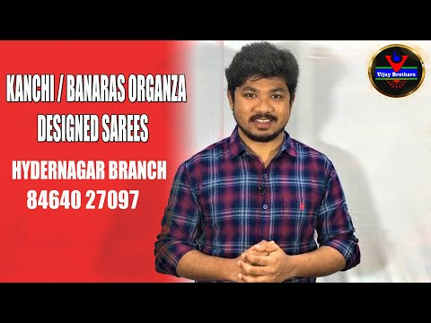Latest Collections In Banaras / Kanchi Organza Designed Sarees   Hydernagar Branch   84640 27097  