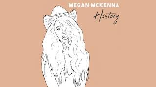 Megan McKenna   History (Full Official Audio)