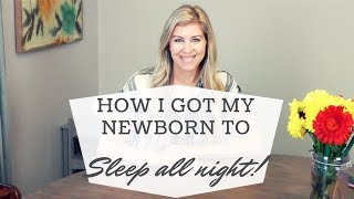 How to Get Your Newborn Baby to Sleep Through The Night! | Experience with Sleep Training Baby #2