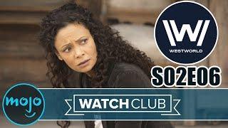 Westworld Season 2 Episode 6 BREAKDOWN - WatchClub
