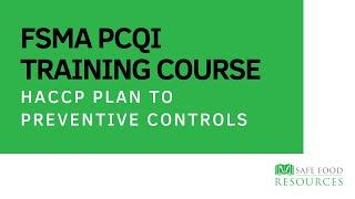 FSMA PCQI Training Course - HACCP Plan To Preventive Controls