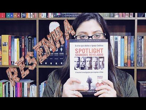 SPOTLIGHT- Segredos Revelados| RESENHA