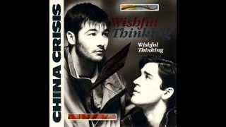 China Crisis - Wishful Thinking