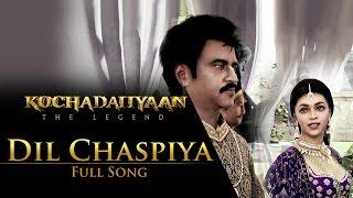 Dil Chaspiya (Video Song) - Kochadaiiyaan - The Legend