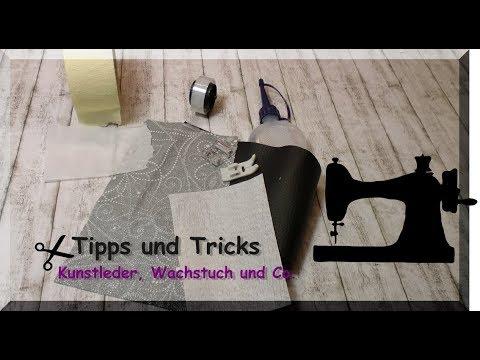 NÄHTIPPS und TRICKS - Kunstleder, WACHSTUCH und Co.