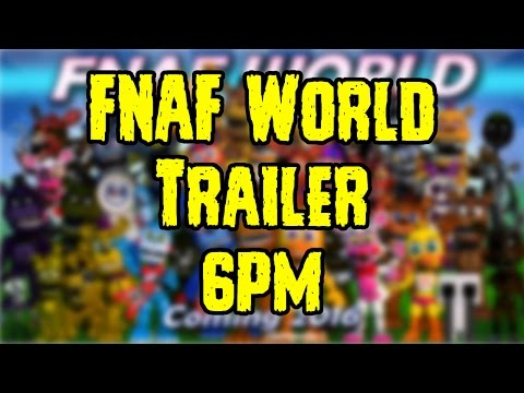 ¿HOY Saldra El Trailer Del Five Nights At Freddy's World? COMFIRMADO | FNAF World