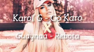 Karol G & Guaynaa - Go Karo Vs Rebota MASHUP . DMARTINO
