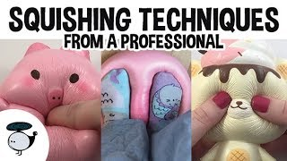 SQUISHING TECHNIQUES FROM A PROFESSIONAL