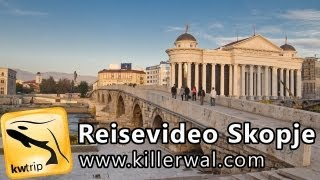 preview picture of video 'Reisereportage Skopje - kwtrip 18 Urlaubsvideo Dokumentation über Mazedonien'