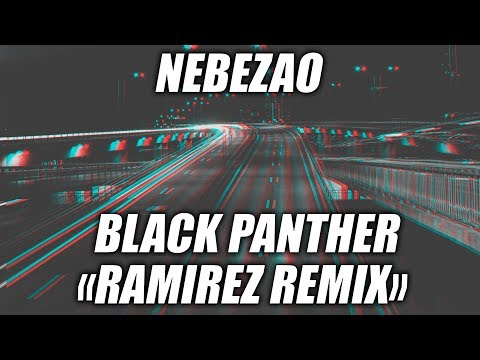 NEBEZAO – «BLACK PANTHER» (Ramirez Remix)