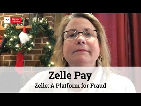 Zelle Pay - Zelle: A Platform for Fraud Jun 03, 2019 @ Pissed Consumer
