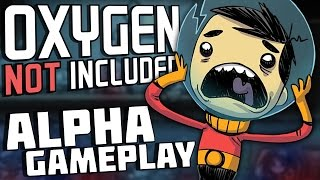 Oxygen Not Included - UNDERGROUND SPACE-COLONY SURVIVAL! - Oxygen Not Included Alpha Gameplay Part 1
