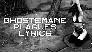 """Video thumbnail of """"GHOSTEMANE – Plagues [LYRICS]"""""""