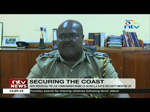 New regional police commander Marcus Ocholla says security beefed up at the Coast
