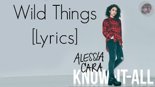 Wild Things - Alessia Cara [LYRICS]