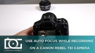 TUTORIAL | How to Use Auto Focus While Recording On A CANON Rebel T6i Camera