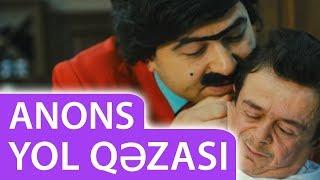 """Bozbash Pictures """"Yol Qəzası"""" ANONS (29.03.2018)"""