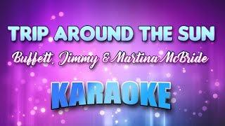 Buffett, Jimmy & Martina McBride - Trip Around The Sun (Karaoke & Lyrics)
