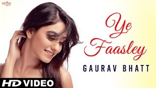 Ye Faasley - Gaurav Bhatt - Official Video - gauravbhattmusic