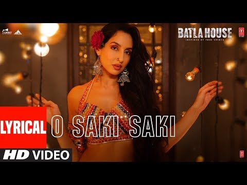 O SAKI SAKI | Batla House | Nora Fatehi, Tanishk B