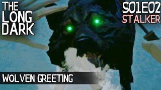 The Long Dark S01E02 (Stalker) - Wolven Greeting [Mystery Lake] - The Long Dark Episode 2