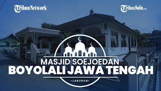 Jaburan: Mengulik Sejarah Masjid Soejoedan Boyolali, Banyak Peninggalan dari Keraton Surakarta