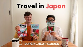 Travel in Japan with Super Cheap Guides