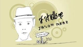 If it kills me (album version) by Jason Mraz