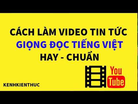 Hướng dẫn cách làm video tin tức tiếng Việt    Kiếm tiền trên YouTube