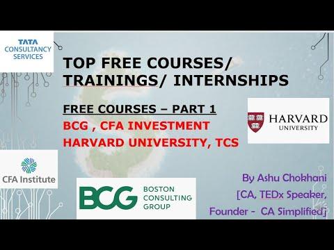 PART 1: Free Courses, Training, Internships  - BCG, CFA Institute Program, Harvard Univ, TCS Course