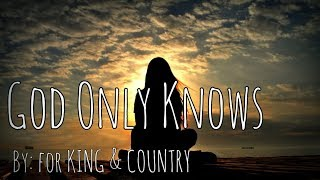 for KING & COUNTRY - God Only Knows Lyric Video