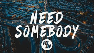 XUITCASECITY - Need Somebody (Lyrics / Lyric Video) No Sleep Remix