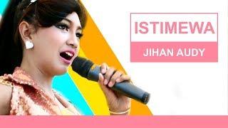 ISTIMEWA - Jihan Audy (Lirik)